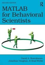 MATLAB for Behavioral Scientists, Second Edition - David A. Rosenbaum