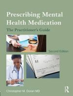 Prescribing Mental Health Medication : The Practitioner's Guide - Christopher M. Doran