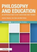 Philosophy and Education : An Introduction to Key Questions and Themes - Joanna Haynes