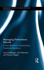 Managing Performance Abroad : A New Model for Understanding Expatriate Adjustment - Arno Haslberger