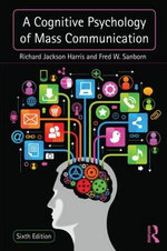 A Cognitive Psychology of Mass Communication - Richard Jackson Harris