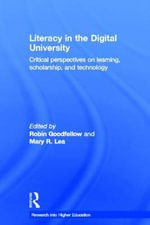 Literacy in the Digital University : Critical Perspectives on Learning, Scholarship, and Technology