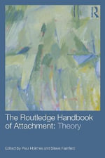 The Routledge Handbook of Attachment : Theory