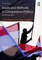 Issues and Methods in Comparative Politics : An Introduction - Todd Landman