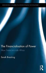 The Financialisation of Power in Africa - Sarah Bracking