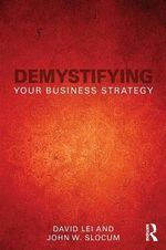 Demystifying Your Business Strategy - David Lei