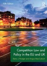 Competition Law and Policy in the EU and UK - Angus MacCulloch