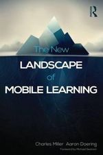 The New Landscape of Mobile Learning : Redesigning Education in an App-Based World - Charles Miller