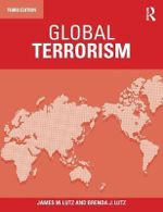 Global Terrorism : 3rd Edition - James Lutz