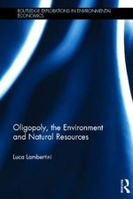 Oligopoly, the Environment and Natural Resources - Luca Lambertini