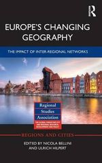 Europe's Changing Economic Geography : the Impact of Inter-regional Networks