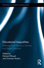 Educational Inequalities : Difference and Diversity in Schools and Higher Education