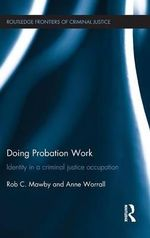 Doing Probation Work : Identity in a Criminal Justice Occupation - Rob Mawby