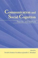 Communication and Social Cognition : Theories and Methods