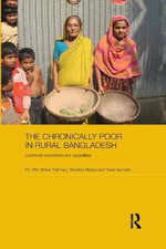 The Chronically Poor in Rural Bangladesh : Livelihood Constraints and Capabilities - Motiur Rahman