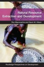 Natural Resource Extraction and Development - Roy Maconachie