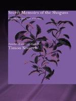 Secret Memoirs of the Shoguns : Isaac Titsingh and Japan, 1779-1822 - Isaac Titsingh