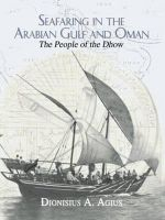 Seafaring in the Arabian Gulf and Oman : People of the Dhow - Dionisius A. Agius