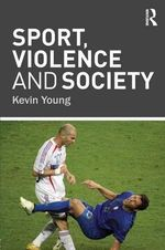 Sport, Violence and Society - Kevin Young