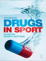 Drugs in Sport : Active Learning in Sport - David R. Mottram