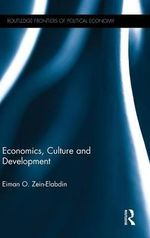 Economics, Culture, and Development - Eiman Zein-Elabdin
