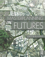 Masterplanning Futures : Emerging UK Architects - Lucy Bullivant