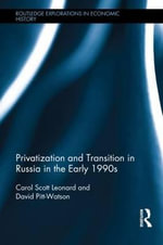 Privatization and Transition in Russia in the Early 1990s - Carol S. Leonard