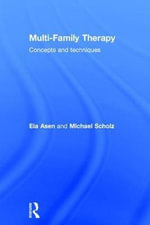 Multi-Family Therapy : Concepts and Techniques - Eia Asen