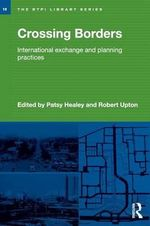 Crossing Borders : International Exchange and Planning Practices