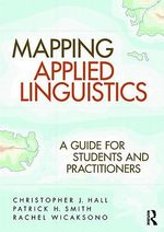 Mapping Applied Linguistics : A Guide for Students and Practitioners - Christopher J. Hall