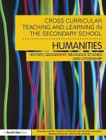 Cross-curricular Teaching and Learning in the Secondary School! Humanities : History, Geography, Religious Studies and Citizenship - Richard Harris