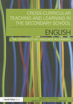 Cross-curricular Teaching and Learning in the Secondary School... English : The Centrality of Language in Learning - David Stevens