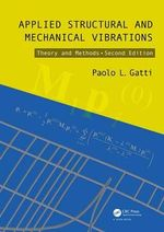 Applied Structural and Mechanical Vibrations : Theory, Methods and Measuring Instrumentation, Second Edition - Vittorio Ferrari