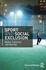 Sport and Social Exclusion : Second edition - Mike Collins