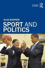 Sport and Politics : Frontiers of Sport - Alan Bairner