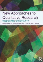New Approaches to Qualitative Research : Wisdom and Uncertainty