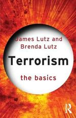 Terrorism : The Basics Series - James M. Lutz