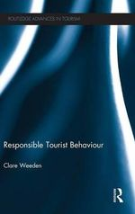 Responsible Tourist Behaviour - Clare Weeden