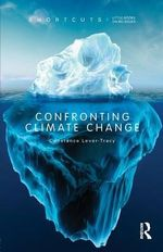 Confronting Climate Change : Shortcuts Series - Constance Lever-Tracy