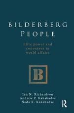 Bilderberg People : Elite Power and Consensus in World Affairs - Ian Richardson