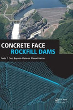 Concrete Face Rockfill Dams : Past, Present, and Future - Paulo Teixeira da Cruz