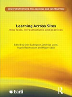 Learning Across Sites : New Tools, Infrastructures and Practices