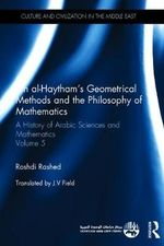 Arabic Geometrical Methods and the Philosophy of Mathematics : Volume 5