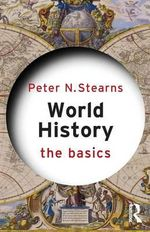 World History : The Basics Series - Peter N. Stearns