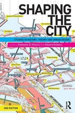 Shaping the City : Studies in History, Theory and Urban Design