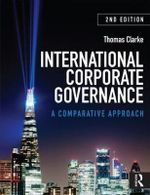 International Corporate Governance : A Comparative Approach - Thomas Clarke