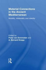 Material Connections in the Ancient Mediterranean : Mobility, Materiality and Identity