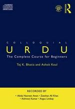 Colloquial Urdu : The Complete Course for Beginners - Tej K. Bhatia