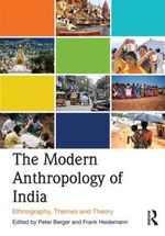 The Modern Anthropology of India : Ethnography, Themes and Theory