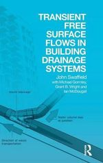 Transient Free Surface Flows in Building Drainage Systems - John A. Swaffield